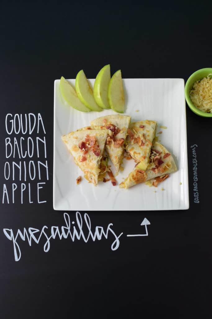 Gouda Bacon Onion Apple Quesadillas with title written on chalkboard