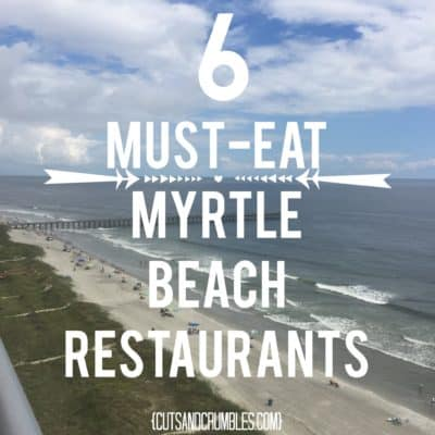 6 Must-Eat Myrtle Beach Restaurants