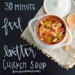 30 Minute Feel Better Chicken Soup