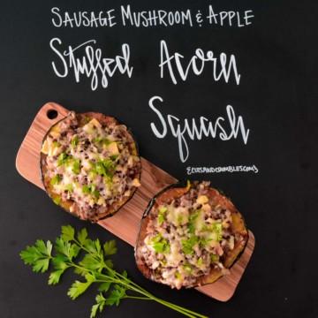 Sausage Mushroom and Apple Stuffed Acorn Squash