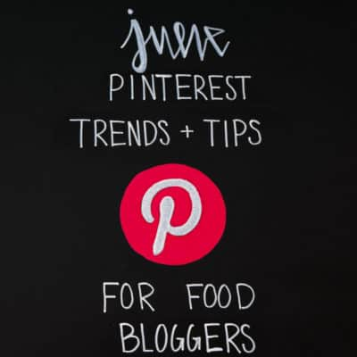 June Pinterest Trends and Tips for Food Bloggers