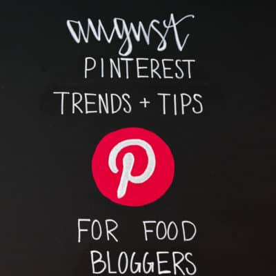 August Pinterest Trends and Tips for Food Bloggers