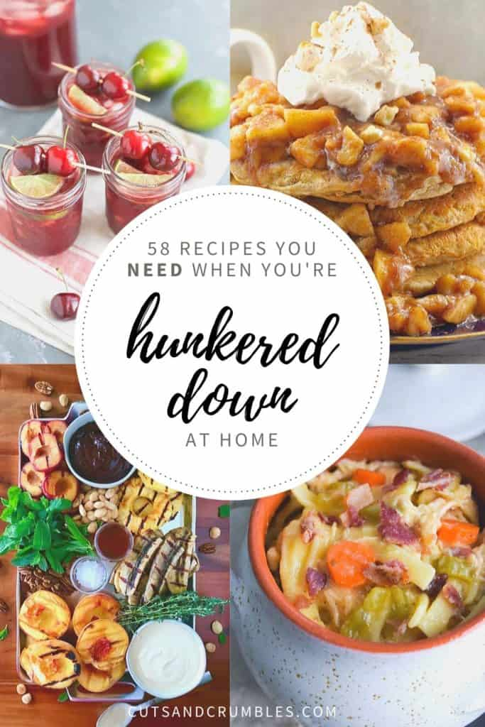 Collage of 4 images for 58 Recipes you need when you're hunkered down at home