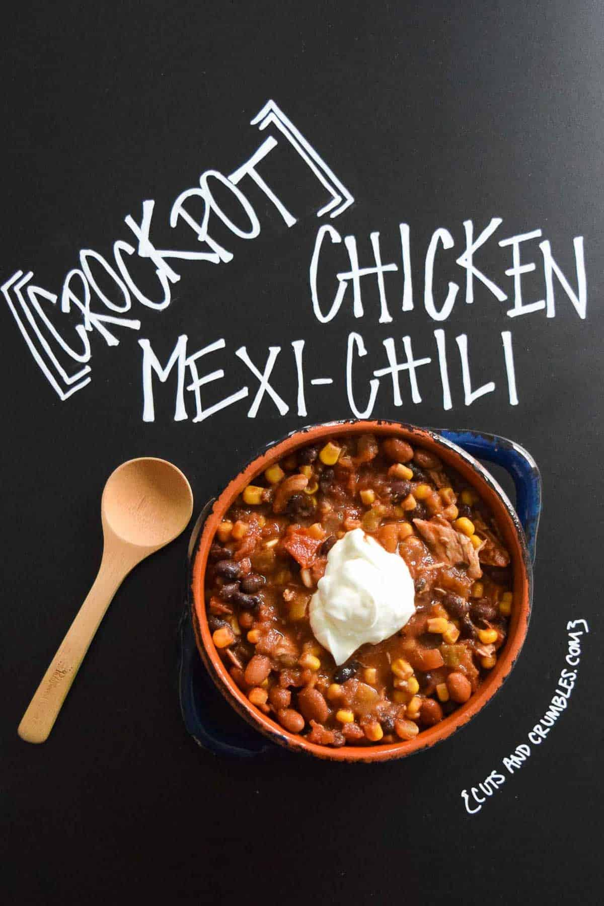 Crockpot Chicken Mexi-Chili with title written on chalkboard